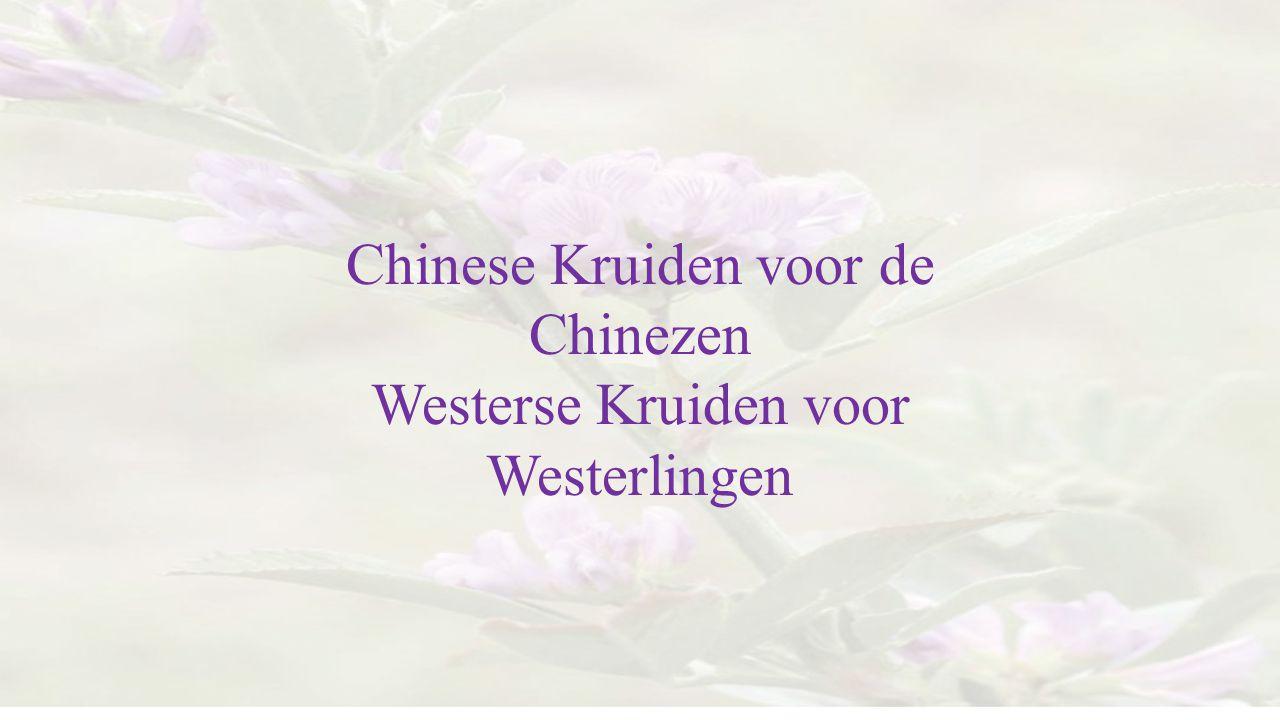 Chinese Kruiden voor de Chinezen Westerse Kruiden voor Westerlingen