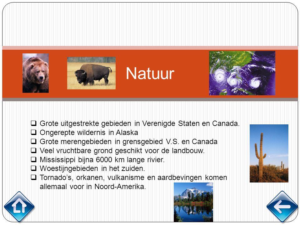 Natuur Grote uitgestrekte gebieden in Verenigde Staten en Canada.