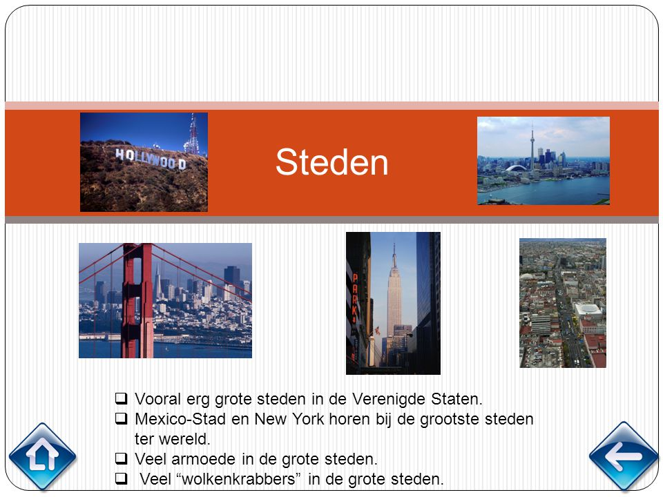 Steden Vooral erg grote steden in de Verenigde Staten.