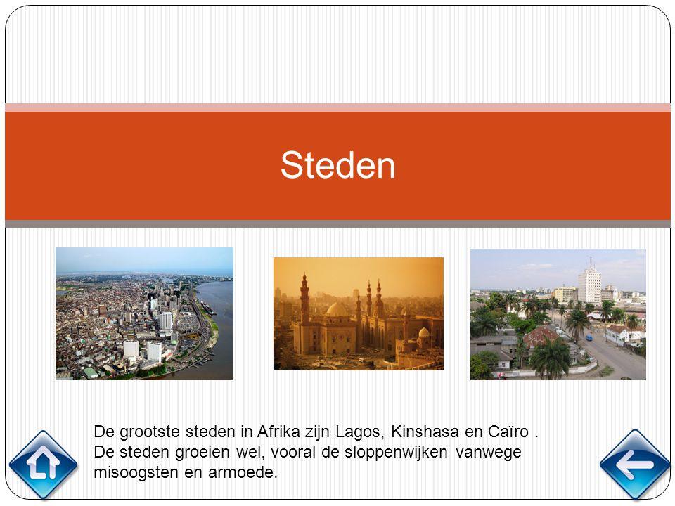 Steden De grootste steden in Afrika zijn Lagos, Kinshasa en Caïro .