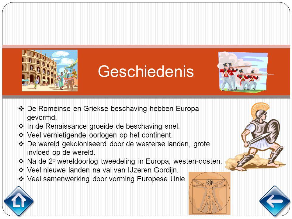 Geschiedenis De Romeinse en Griekse beschaving hebben Europa gevormd.