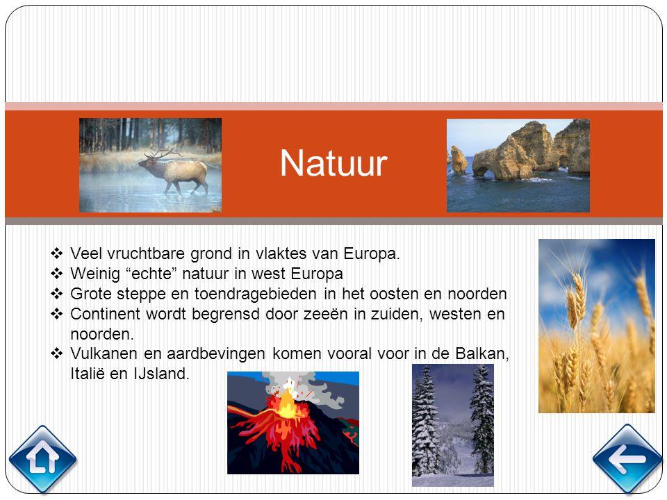 Natuur Veel vruchtbare grond in vlaktes van Europa.
