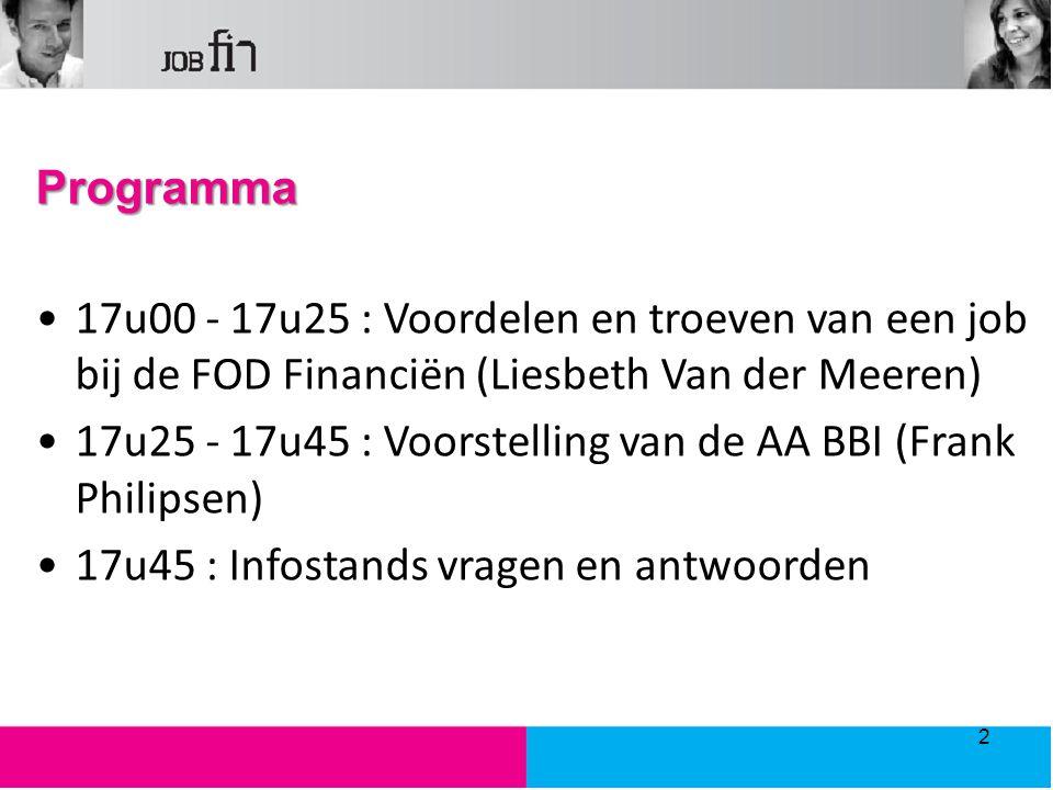 Programma 17u00 - 17u25 : Voordelen en troeven van een job bij de FOD Financiën (Liesbeth Van der Meeren)