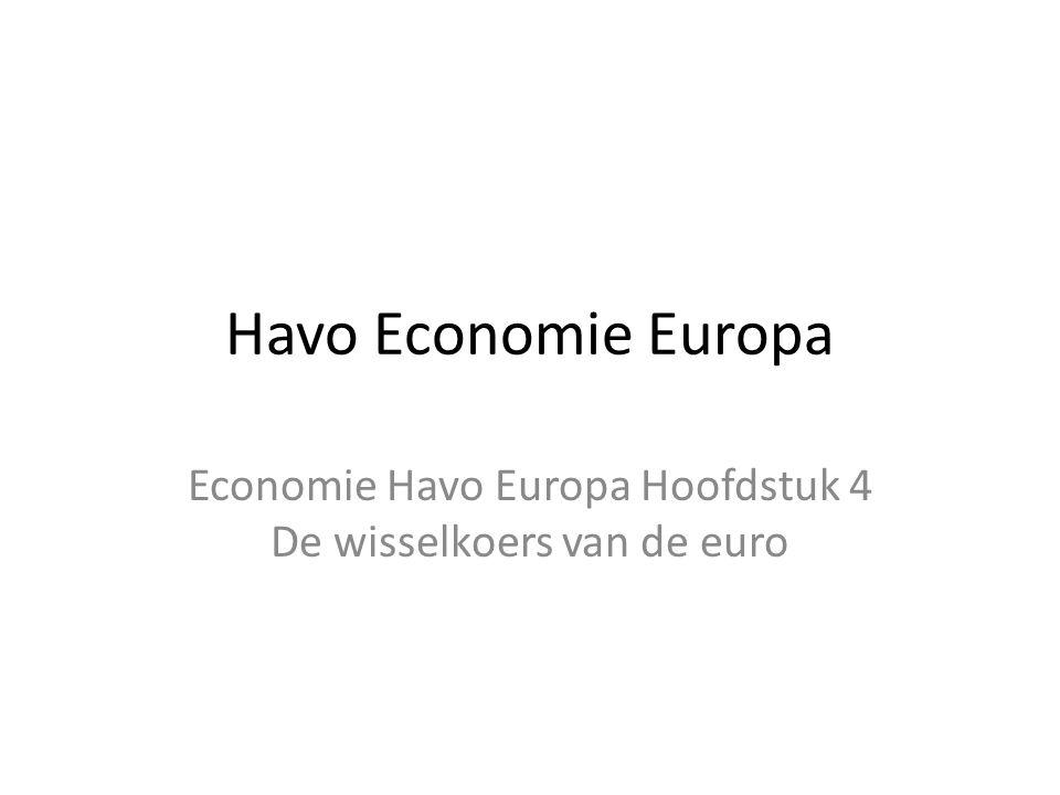 Economie Havo Europa Hoofdstuk 4 De wisselkoers van de euro