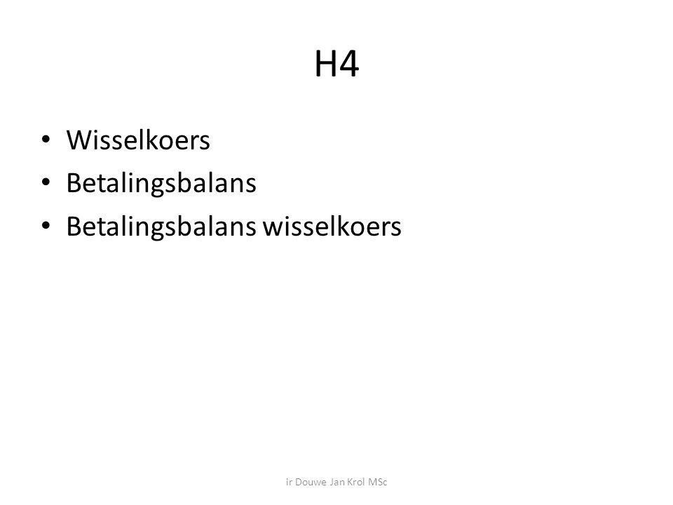 H4 Wisselkoers Betalingsbalans Betalingsbalans wisselkoers