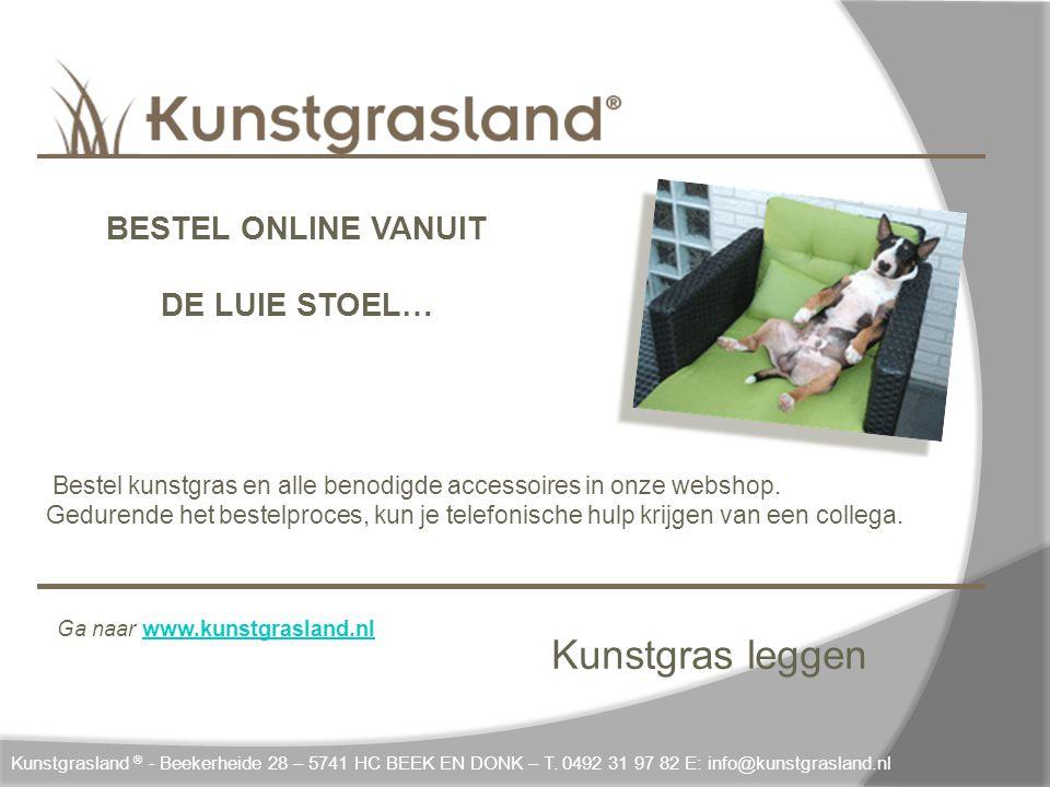Kunstgras leggen DE LUIE STOEL… BESTEL ONLINE VANUIT