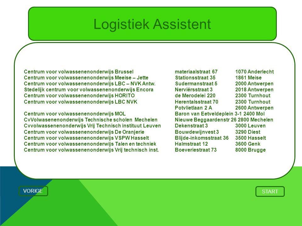 Logistiek Assistent Centrum voor volwassenenonderwijs Brussel materiaalstraat 67 1070 Anderlecht.