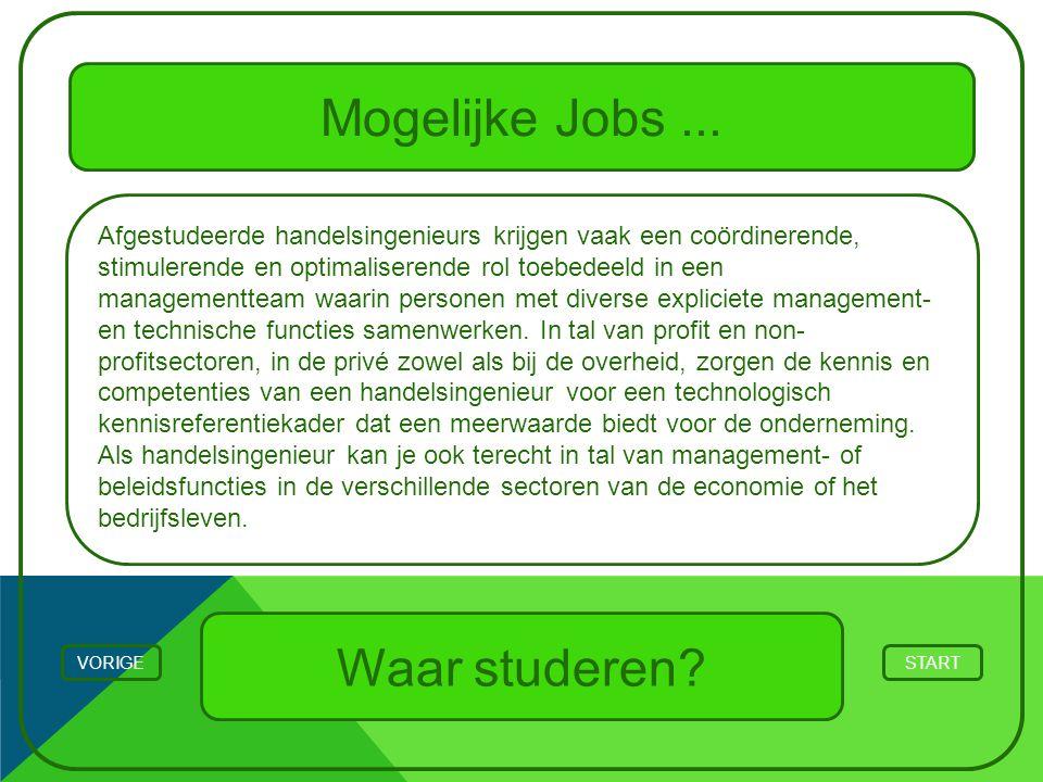 Mogelijke Jobs ... Waar studeren