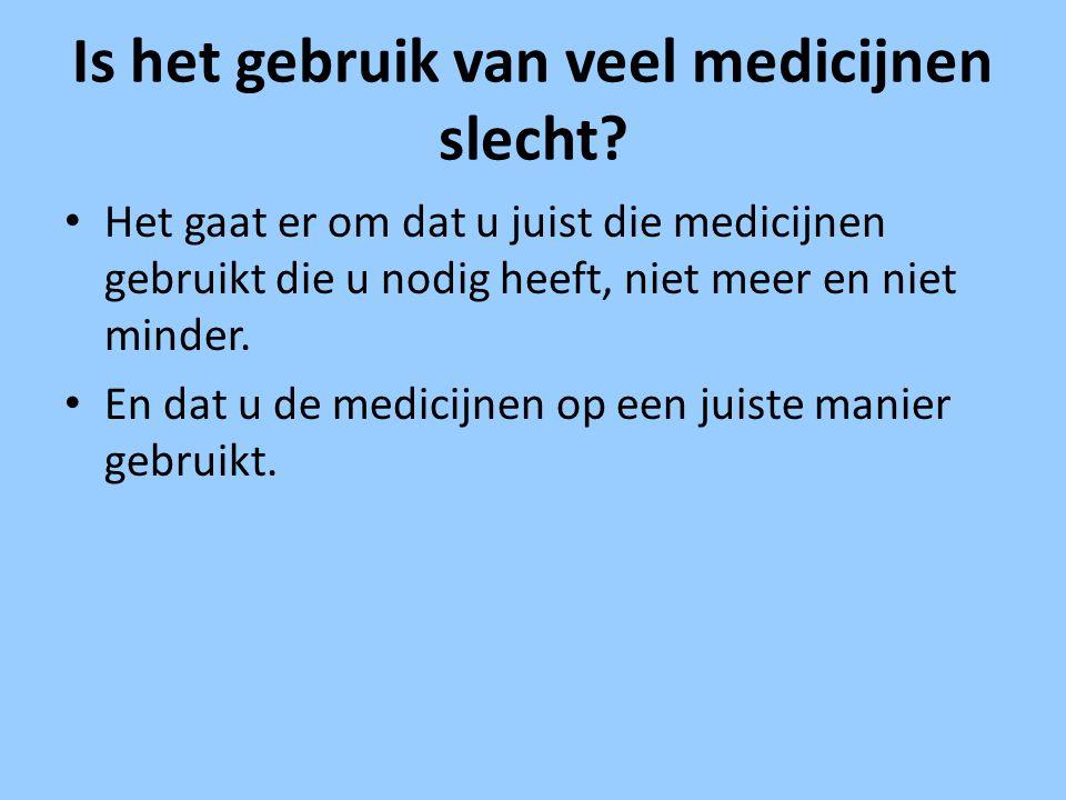 Is het gebruik van veel medicijnen slecht