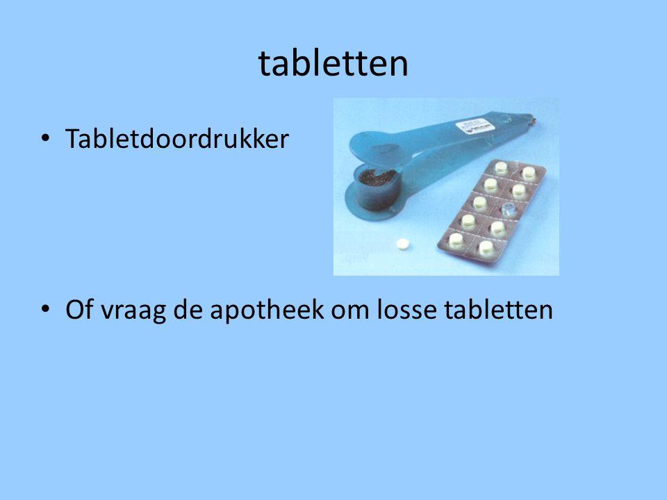 tabletten Tabletdoordrukker Of vraag de apotheek om losse tabletten