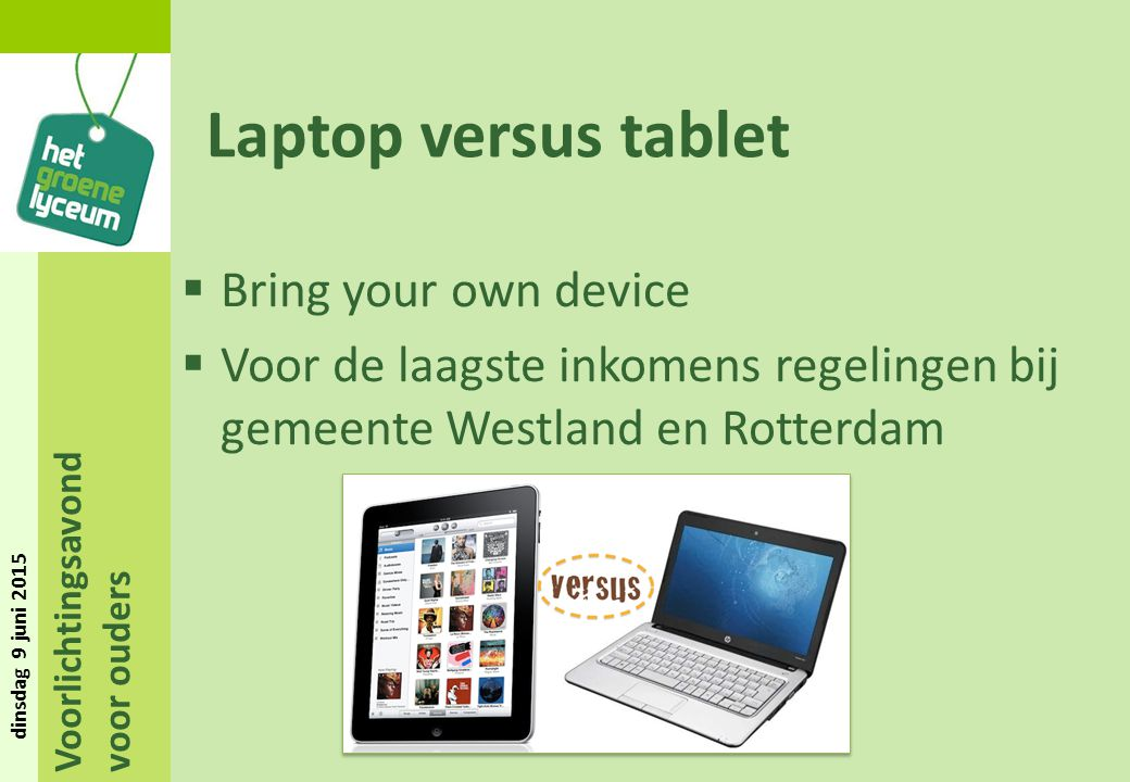 Laptop versus tablet Bring your own device