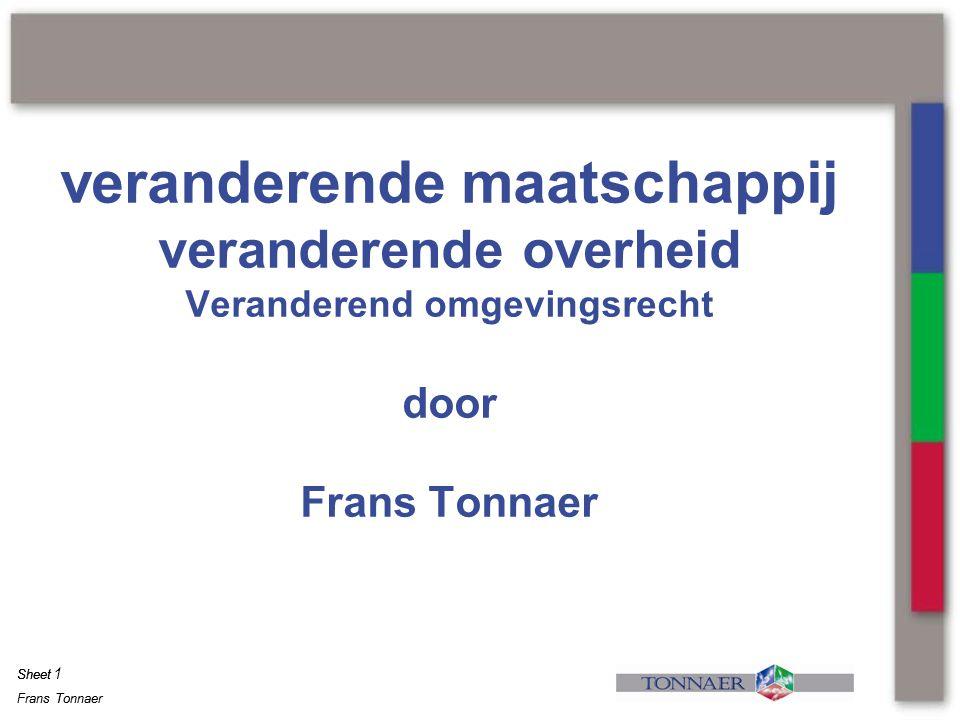 veranderende maatschappij veranderende overheid Veranderend omgevingsrecht door Frans Tonnaer