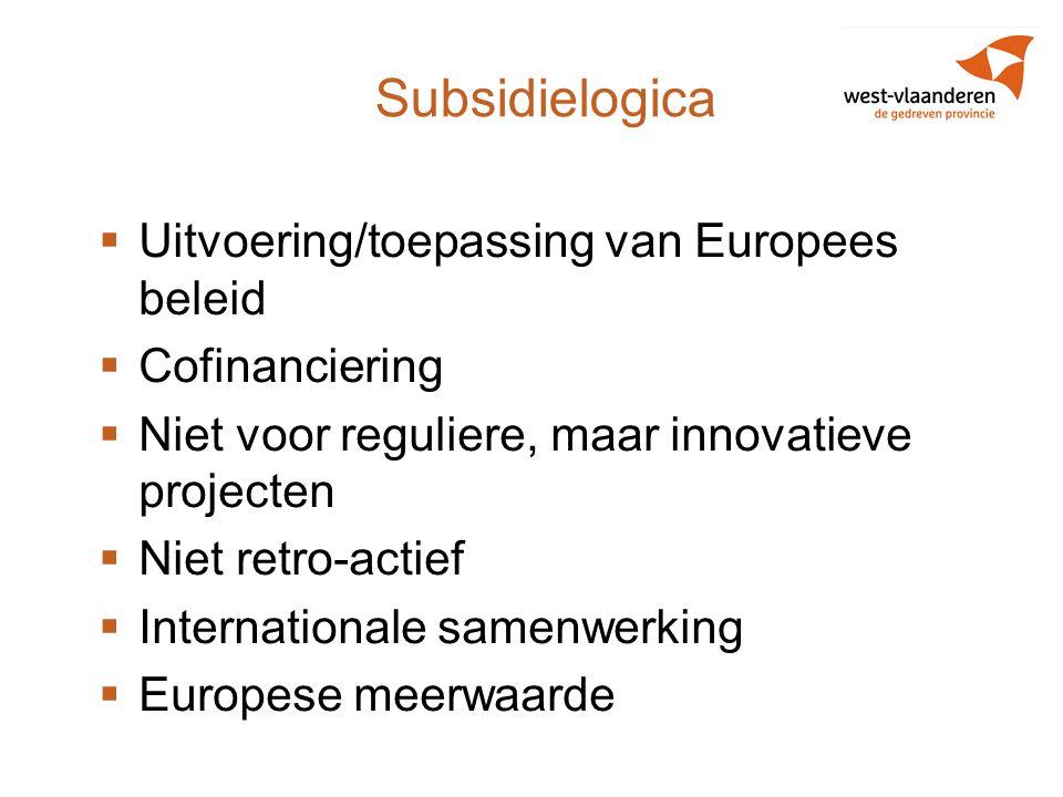 Subsidielogica Uitvoering/toepassing van Europees beleid