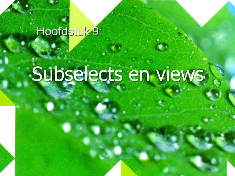 Hoofdstuk 9: Subselects en views 176