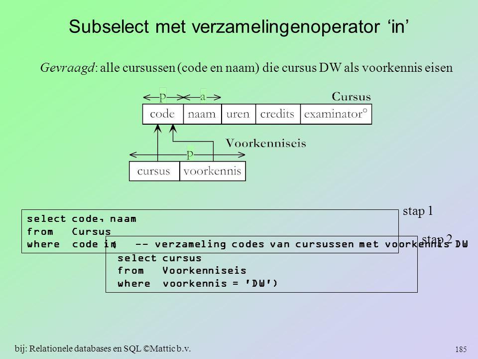 Subselect met verzamelingenoperator 'in'