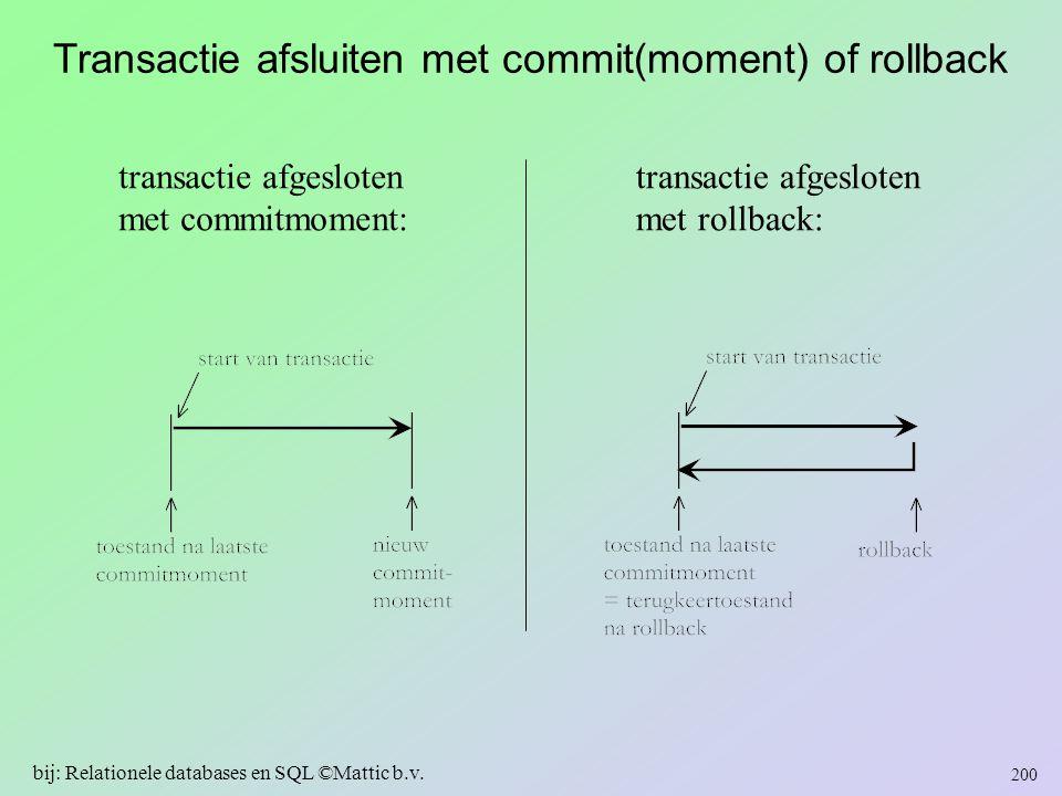 Transactie afsluiten met commit(moment) of rollback