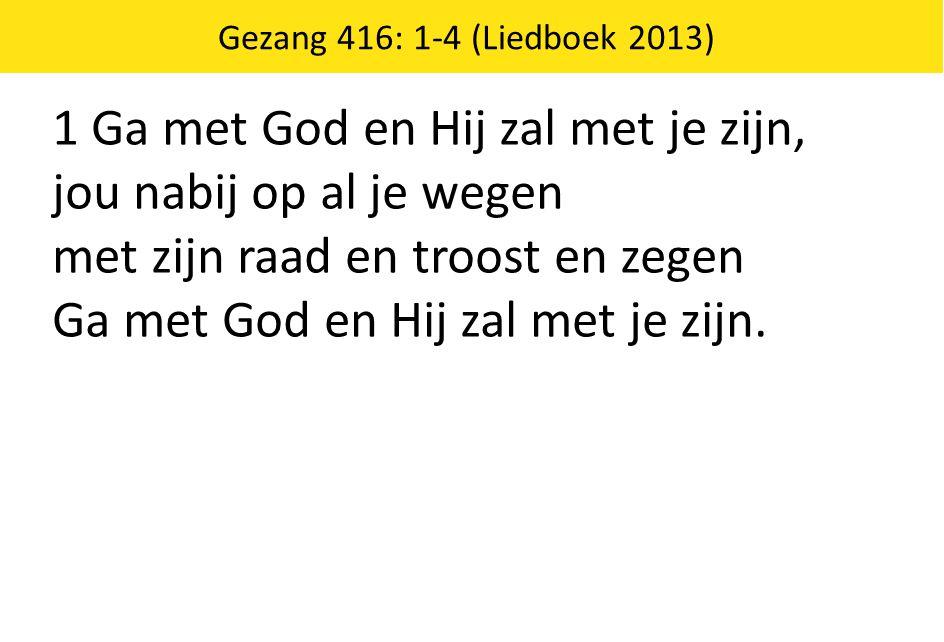 1 Ga met God en Hij zal met je zijn, jou nabij op al je wegen