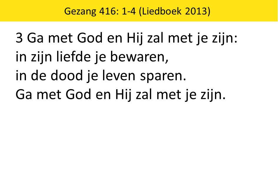 3 Ga met God en Hij zal met je zijn: in zijn liefde je bewaren,