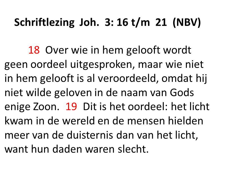 Schriftlezing Joh. 3: 16 t/m 21 (NBV)