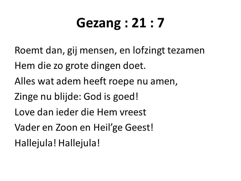 Gezang : 21 : 7