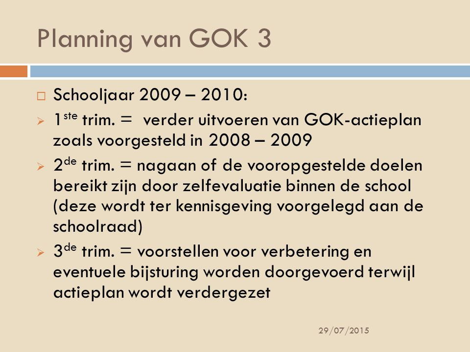 Planning van GOK 3 Schooljaar 2009 – 2010: