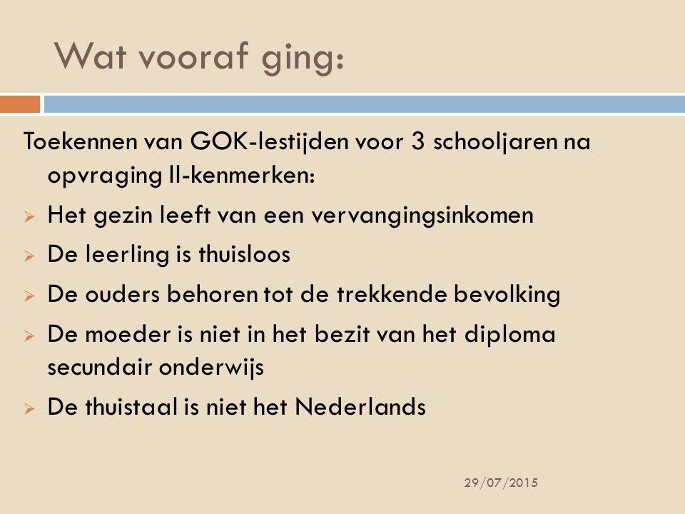 Wat vooraf ging: Toekennen van GOK-lestijden voor 3 schooljaren na opvraging ll-kenmerken: Het gezin leeft van een vervangingsinkomen.