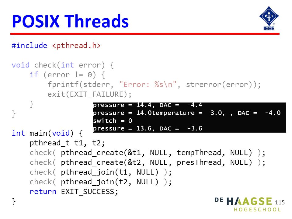 Synchronized Threads pthread_mutex_t mutex = PTHREAD_MUTEX_INITIALIZER; void* tempThread(void* p) {
