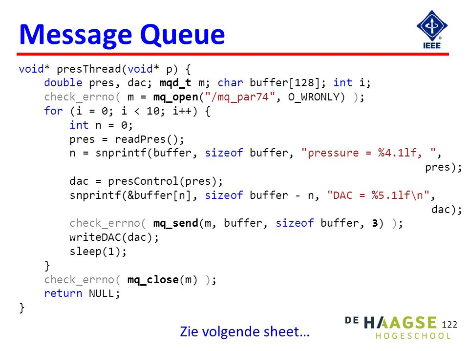 Message Queue Zie volgende sheet… void* dispThread(void* p) {