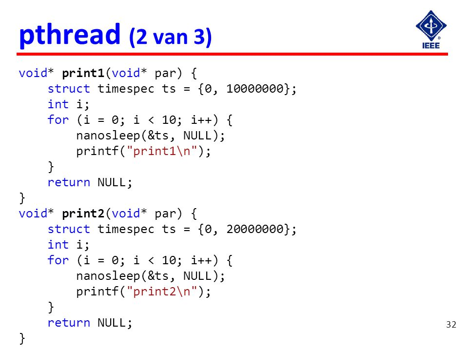 pthread (1 van 3) int main(void) { pthread_t t1, t2;