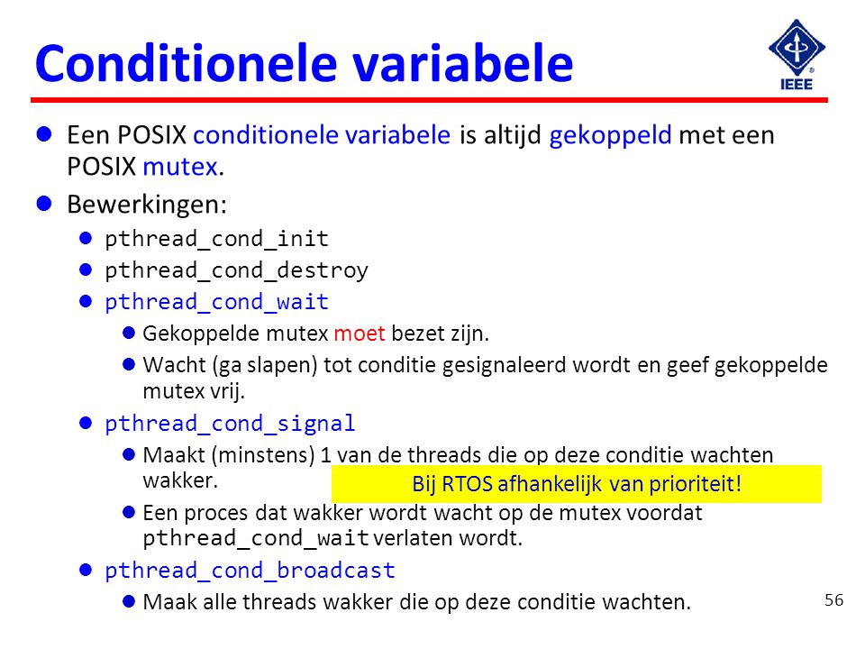 Monitor voorbeeld #include <pthread.h> int ei_teller = 0;
