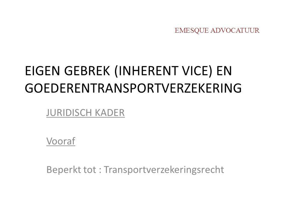 EIGEN GEBREK (INHERENT VICE) EN GOEDERENTRANSPORTVERZEKERING