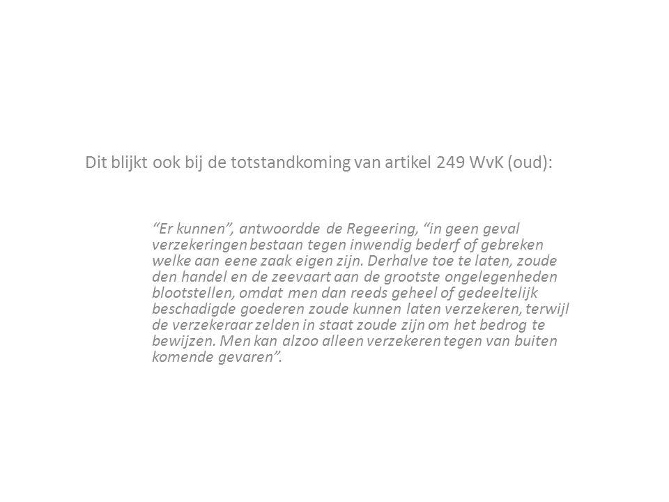 Dit blijkt ook bij de totstandkoming van artikel 249 WvK (oud):