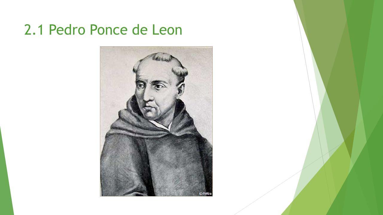 2.1 Pedro Ponce de Leon