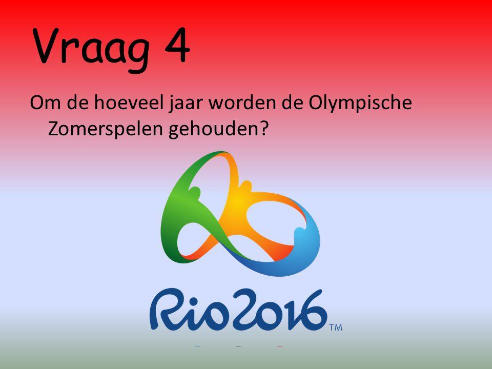 Vraag 4 Om de hoeveel jaar worden de Olympische Zomerspelen gehouden