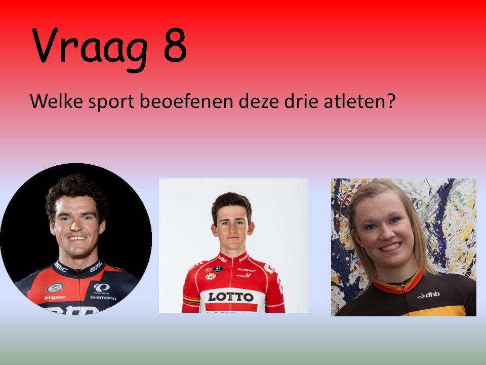 Vraag 8 Welke sport beoefenen deze drie atleten