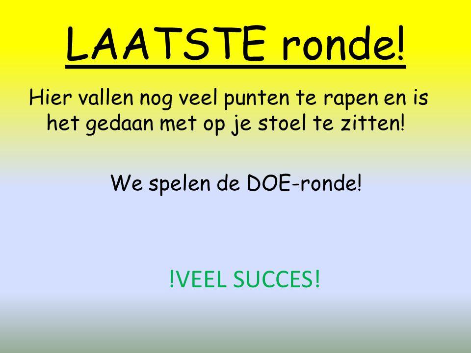 LAATSTE ronde! !VEEL SUCCES!