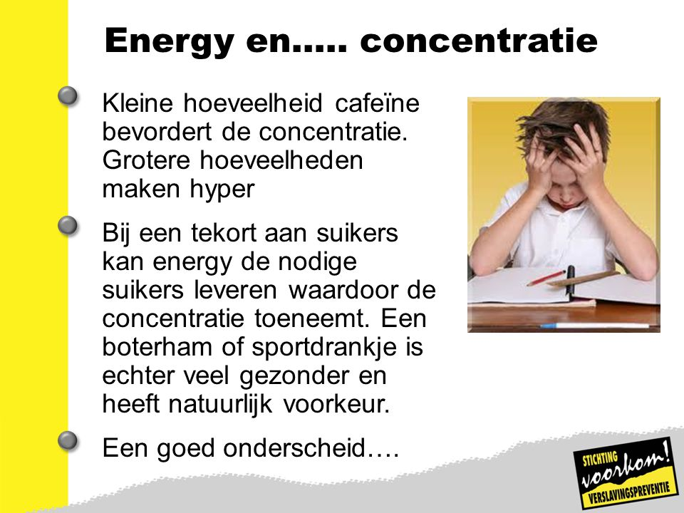 Energy en….. concentratie
