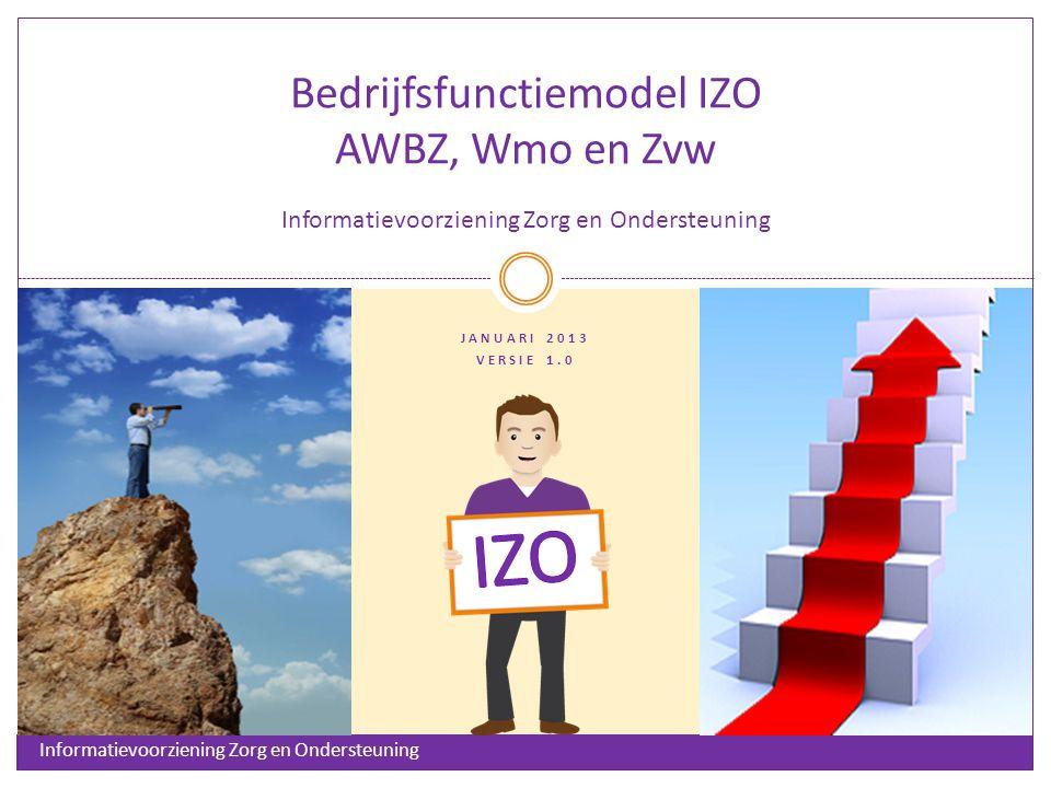 Bedrijfsfunctiemodel IZO AWBZ, Wmo en Zvw Informatievoorziening Zorg en Ondersteuning