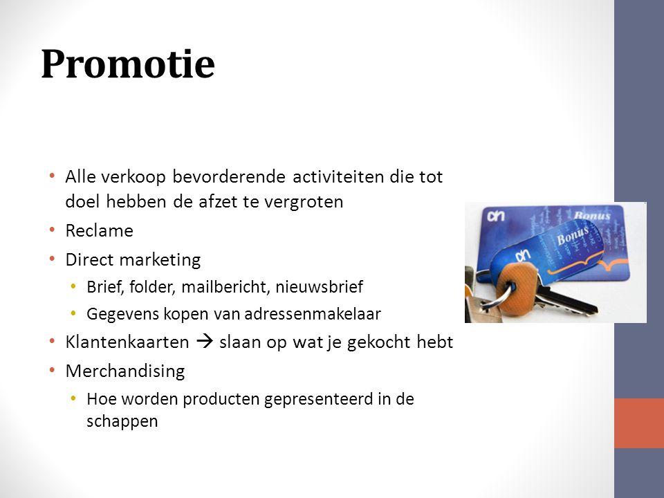 Promotie Alle verkoop bevorderende activiteiten die tot doel hebben de afzet te vergroten. Reclame.