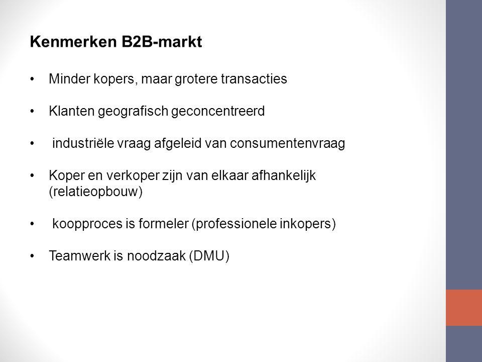 Kenmerken B2B-markt • Minder kopers, maar grotere transacties