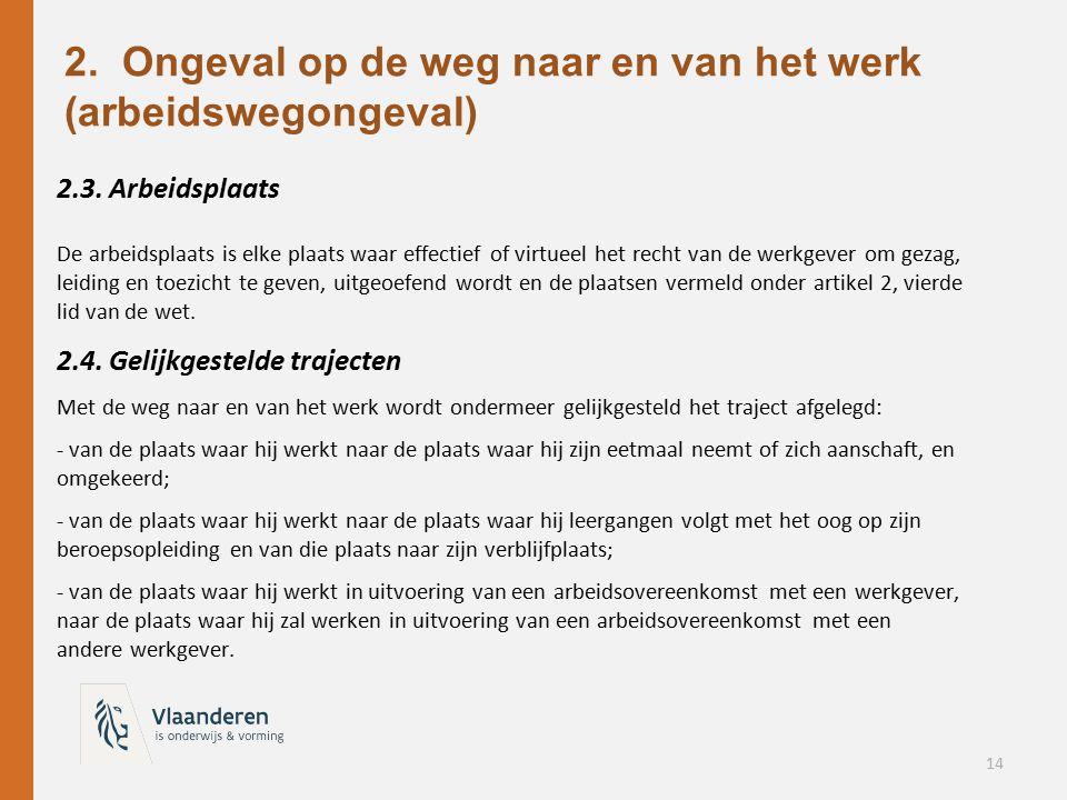 2. Ongeval op de weg naar en van het werk (arbeidswegongeval)