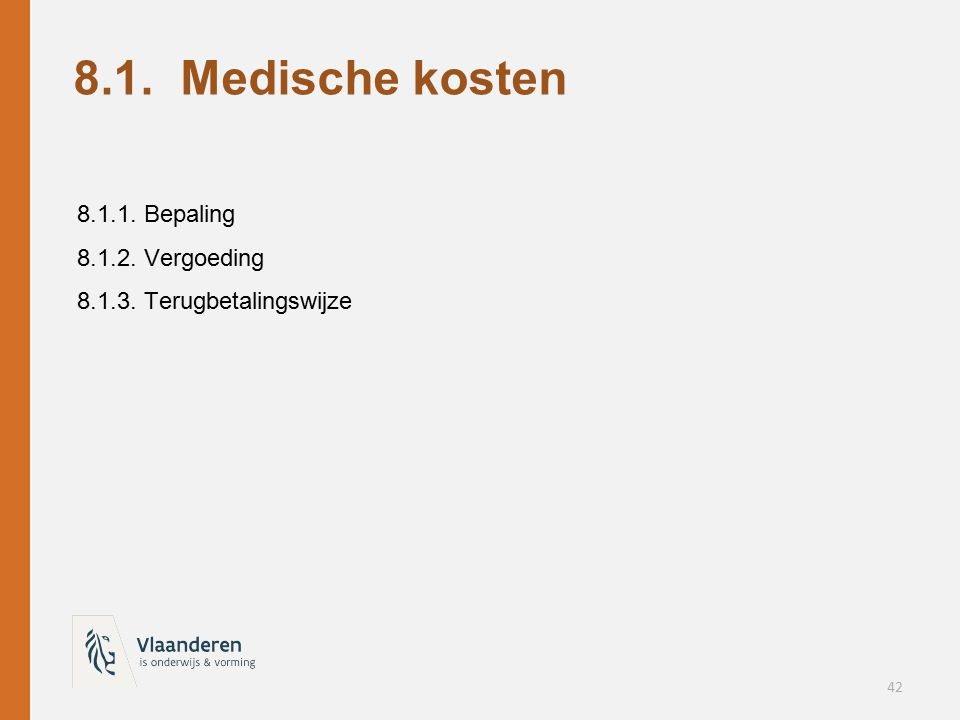 8.1. Medische kosten 8.1.1. Bepaling 8.1.2. Vergoeding