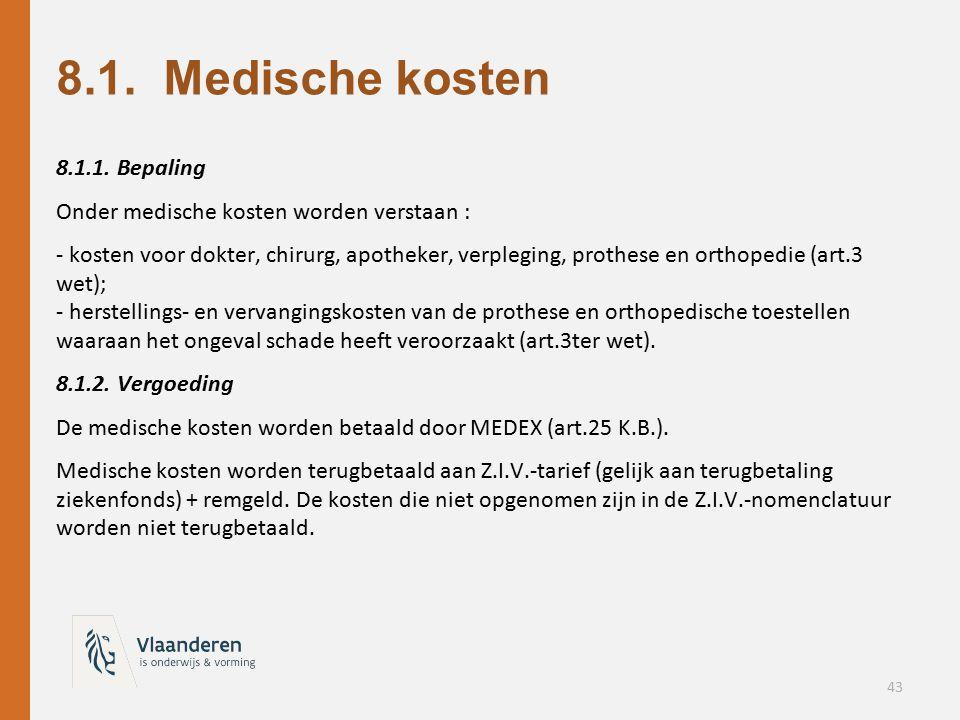 8.1. Medische kosten 8.1.1. Bepaling