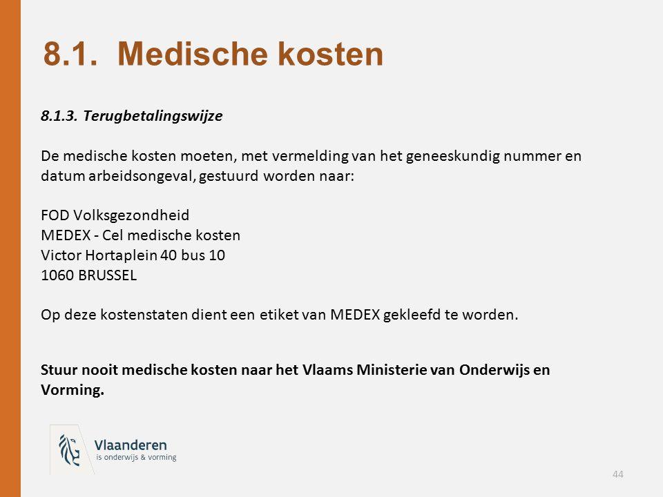 8.1. Medische kosten 8.1.3. Terugbetalingswijze