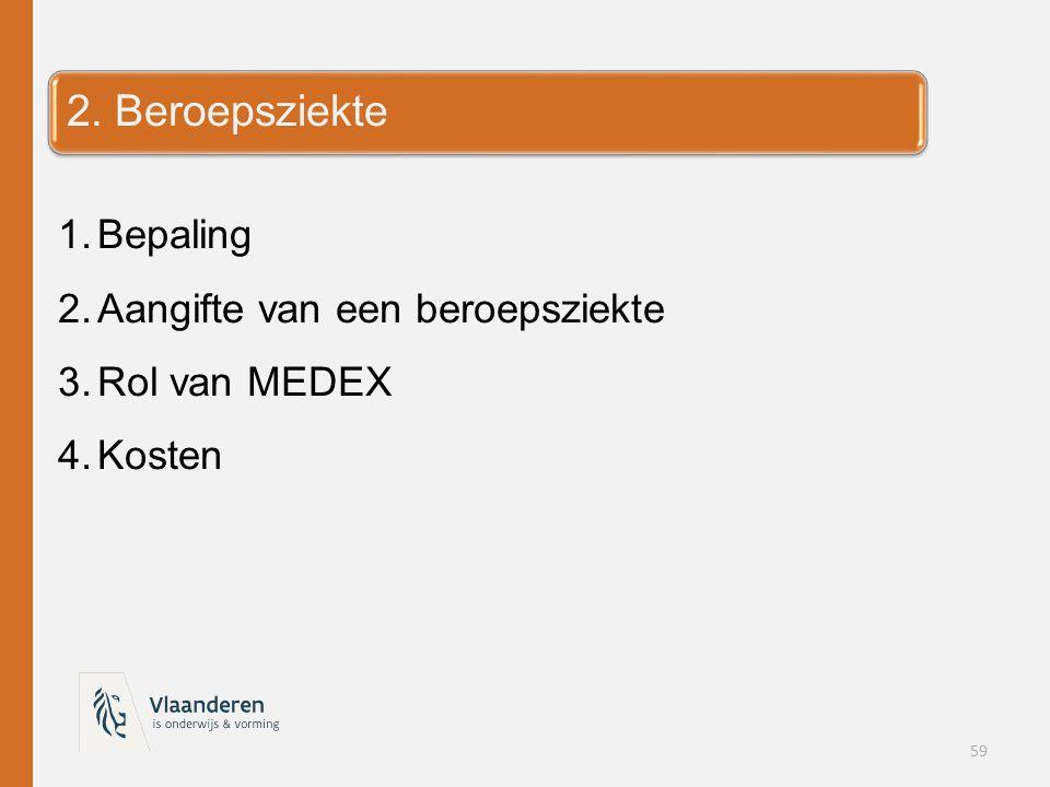 2. Beroepsziekte Bepaling Aangifte van een beroepsziekte Rol van MEDEX