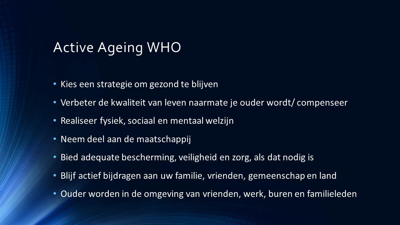 Active Ageing WHO Kies een strategie om gezond te blijven