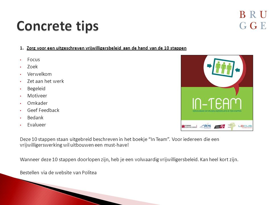 Concrete tips Focus Zoek Verwelkom Zet aan het werk Begeleid Motiveer