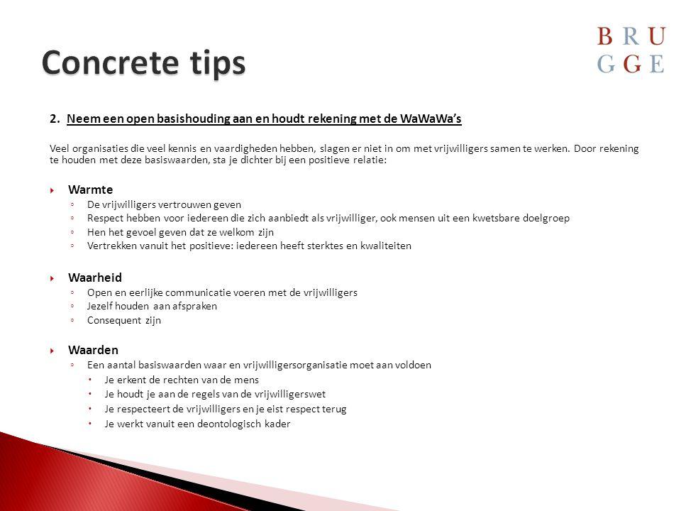 Concrete tips Neem een open basishouding aan en houdt rekening met de WaWaWa's.