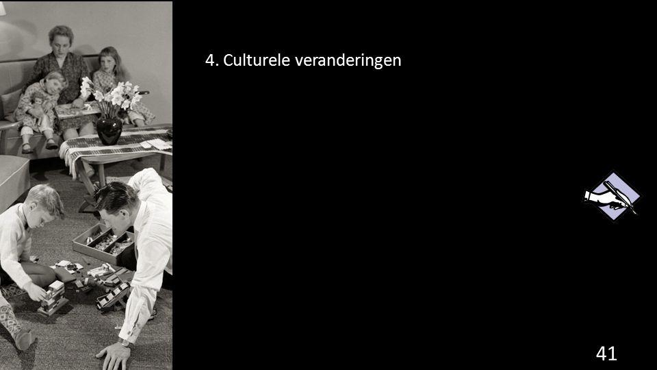 4. Culturele veranderingen