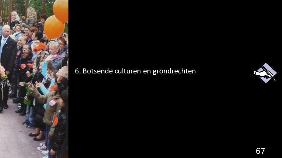 6. Botsende culturen en grondrechten